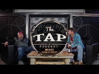 The Tap #001 - Charlie Farley