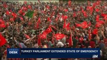 i24NEWS DESK | Turkey parliament extended state of emergency | Monday, July 17th 2017