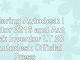 Read  Mastering Autodesk Inventor 2016 and Autodesk Inventor LT 2016 Autodesk Official Press 893b904a