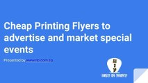 Cheap Printing Flyers to advertise and market special events