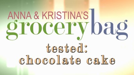 Anna and Kristina: Tested - Chocolate Cake