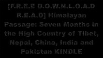 [UEkDT.F.r.e.e R.e.a.d D.o.w.n.l.o.a.d] Himalayan Passage: Seven Months in the High Country of Tibet, Nepal, China, India and Pakistan by Jeremy Schmidt, Patrick MorrowErika Warmbrunn E.P.U.B
