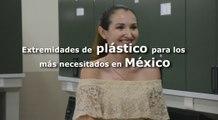 Extremidades de plástico para los más necesitados en México