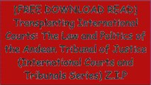 [WiSGb.[FREE READ DOWNLOAD]] Transplanting International Courts: The Law and Politics of the Andean Tribunal of Justice (International Courts and Tribunals Series) by Karen J. Alter, Laurence R. Helfer [K.I.N.D.L.E]