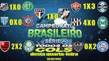 GOLS DESSA QUARTA-FEIRA 19-07 BRASILEIRÃO - NOITE DE MUITOS GOLS