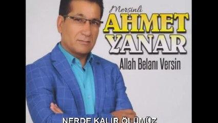 Ahmet Yanar - Nerde Kalır Ölümüz - (Official Audıo)