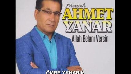 Ahmet Yanar - Ömre Yanarım - (Official Audıo)