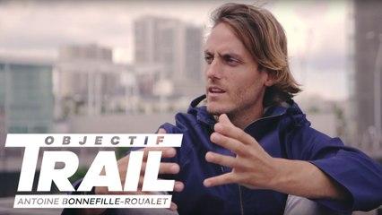 [Objectif Trail: Antoine Bonnefille-Roualet] - Episode 03
