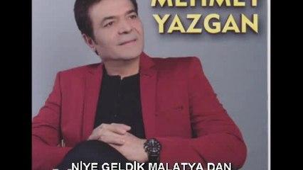 Mehmet Yazgan - Niye Geldik Malatya'dan - (Official Audıo)