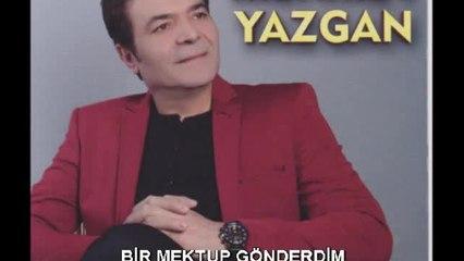 Mehmet Yazgan - Bir Mektup Gönderdim - (Official Audıo)