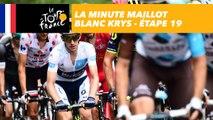 La minute maillot blanc Krys - Étape 19 - Tour de France 2017