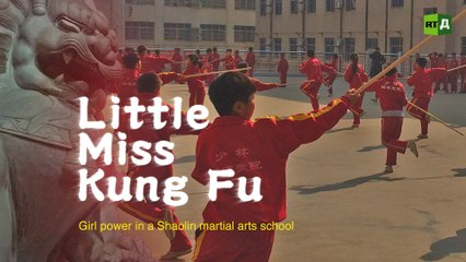 Little Miss Kung Fu. Girl power in a Shaolin martial arts school (Trailer) Premiere 24/7