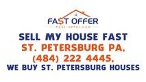 Sell My House Fast St. Petersburg PA, (484) 222-4445, We Buy St. Petersburg Houses