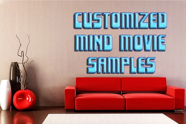 Customized Mind Movie Samples