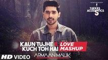 Latest Video Song - Kaun Tujhe & Kuch Toh Hain - HD(Full Song) - Love Mashup by Armaan Malik - Amaal Mallik - PK hungama mASTI Official Channel