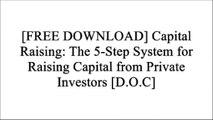 [y97oO.[F.R.E.E] [D.O.W.N.L.O.A.D] [R.E.A.D]] Capital Raising: The 5-Step System for Raising Capital from Private Investors by Richard C WilsonRichard C WilsonJohn McNellisRichard C. Wilson RAR