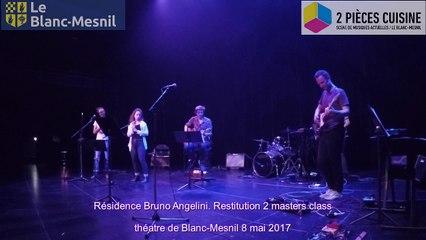 Résidence Bruno Angelini. Restitution 2 masters class 8 mai 2017 au Théâtre de Blanc-Mesnil