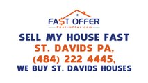 Sell My House Fast St. Davids PA, (484) 222-4445, We Buy St. Davids Houses