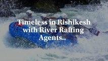 Best deals for a trip to the rafting capital with Rishikesh river rafting agents