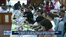 Gov. Imee at Rep. Imelda Marcos, dumalo sa pagdinig ng Kamara ukol sa umano'y maanomalyang paggamit ng tobacco funds