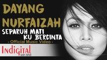 Dayang Nurfaizah - Separuh Mati Ku Bercinta (Official Music Video)