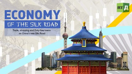 Economy of the Silk Road. Trade, shopping & Duty-free towns on China's new Silk Road