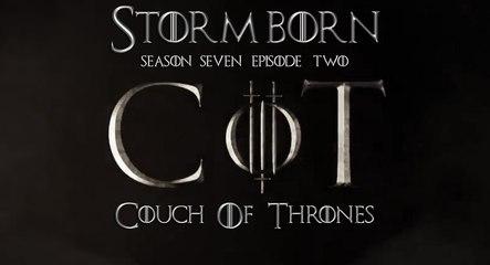 "S7E02 - Couch of Thrones ""Stormborn"""