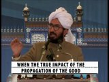 Propagation of Good and Curtailment of Evil is not solely a Religious duty [By: Sahibzada Sultan Ahmad Ali Sb]