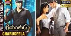 Charuseela Full Video Song  Srimanthudu Telugu Movie Mahesh Babu Shruti Haasan Devi Sri Prasad