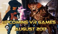 UPCOMING VR GAMES I AUGUST 2017 I Virtual Reality Games for AUGUST