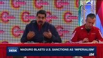 i24NEWS DESK | Maduro blasts U.S. sanctions as ' imperialism' | Thursday, July 27th 2017