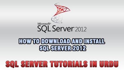 SQL Server Tutorials In Urdu & Hindi - Download and Install SQL Server 2012