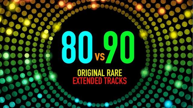 80 vs 90 - (Original Rare Extended Tracks Megamix)
