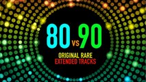 80 vs 90 - (Original Rare Extended Tracks Megamix)