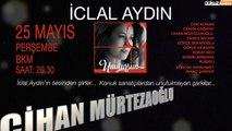 """""""İclal Aydın - Unutursun"""" İlk Konser 25 Mayıs'ta!"""