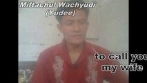 Please Know I Will Love You  My Dear - by Miftachul Wachyudi (Yudee)