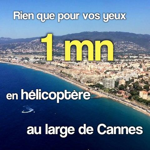 1 mn en hélicoptère au large de Cannes