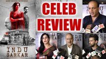 Indu Sarkar Celeb Review: Watch here what Bollywood celebs has to say | FilmiBeat