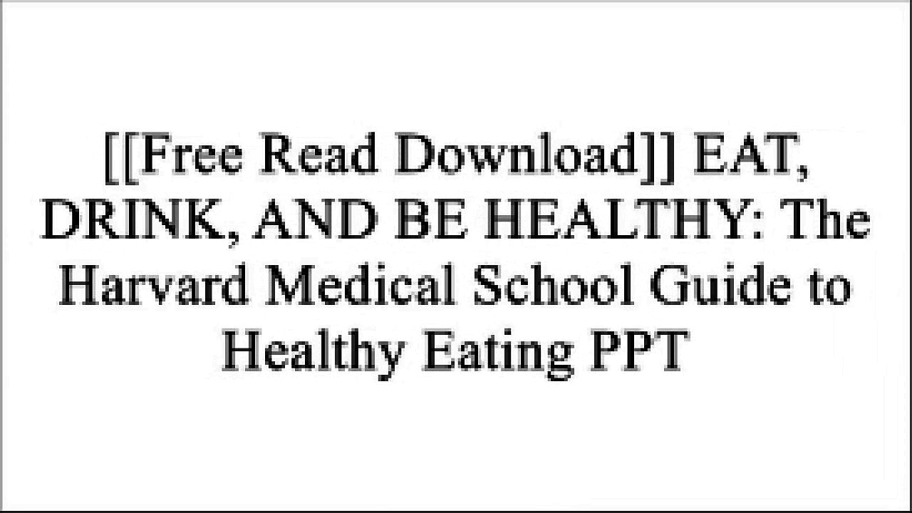 [CZF3V.[F.R.E.E] [D.O.W.N.L.O.A.D]] EAT, DRINK, AND BE HEALTHY: The Harvard Medical School Guide to Healthy Eating by Walter C., M. D. WillettMichael PollanPete EgoscueMollie Katzen KINDLE