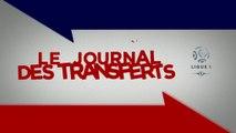 Foot - Transferts : Le journal des transferts du 29 juillet