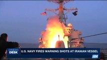 i24NEWS DESK | U.S. navy fires warning shots at Iranian vessel |  Saturday, July 29th 2017