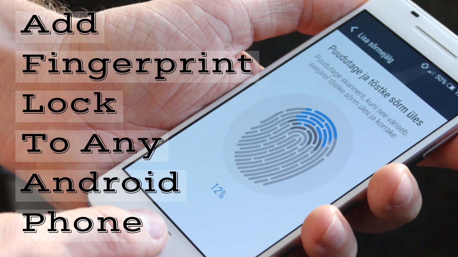 How To Add Fingerprint Lock To Any Android Phone 100% Working No Root HindiUrdu 2017