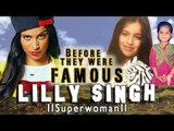 LILLY SINGH - Before They Were Famous - iiSuperwomanii