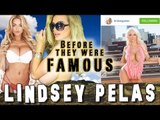 LINDSEY PELAS -  Before They Were Famous