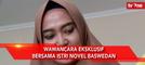 Wawancara Eksklusif bersama Istri Novel Baswedan