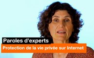 Paroles d'experts - Protection de la vie privée sur internet - Orange