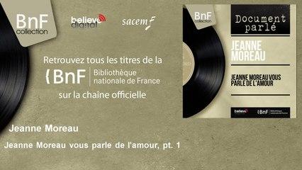 Jeanne Moreau - Jeanne Moreau vous parle de l'amour, pt. 1