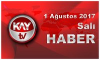 1 Ağustos 2017 Kay Tv Haber