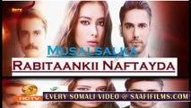 Rabitaankii Nafteyda 65  MAHADSANID Musalsal Heeso Cusub Hindi af Somali Films Cunto Macaan Karis Fudud