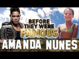 AMANDA NUNES - Before They Were Famous - Next Fight